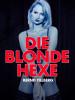 Bernd Tillberg: Die blonde Hexe