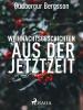 Gudbergur Bergsson: Weihnachtsgeschichten aus der Jetztzeit