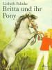 Lisbeth Pahnke: Britta und ihr Pony