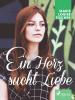 Marie Louise Fischer: Ein Herz sucht Liebe