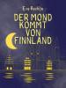 Eva Rechlin: Der Mond kommt von Finnland