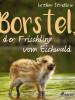 Lothar Streblow: Borstel, der Frischling vom Eichwald